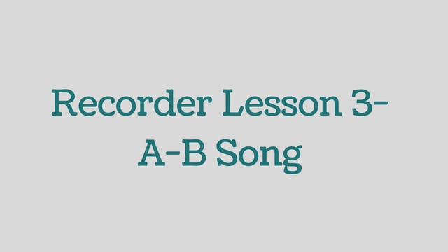 Recorder-Lesson-3-AB-Song