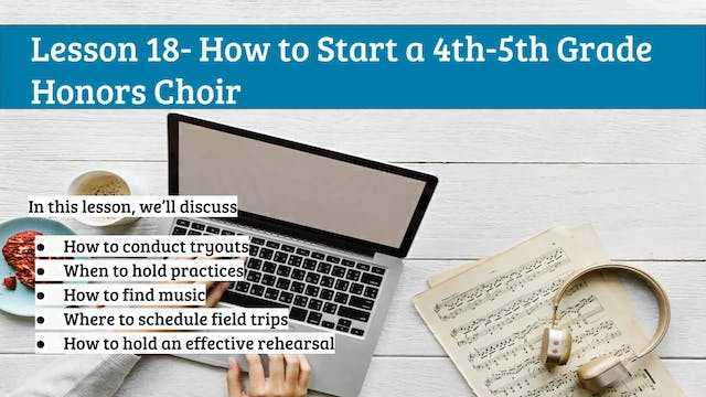 EMTB-Lesson 18-Starting an honors choir