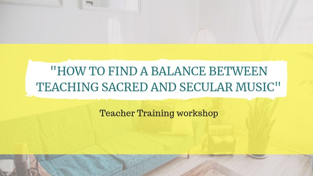How to find a balance between teaching sacred and secular music