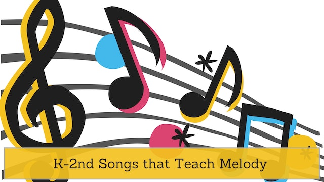 K-2nd Songs that Teach Melody