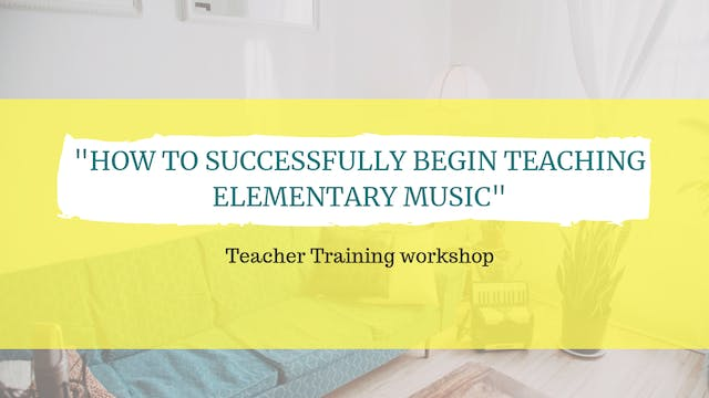 How to successfully begin teaching elementary music webinar