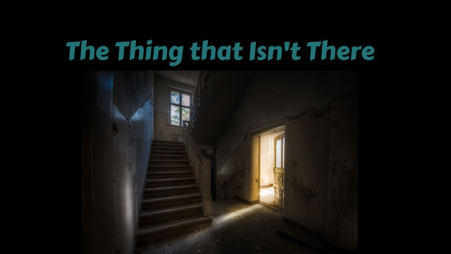 The-Thing-That-Isnt-There