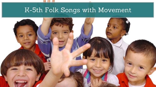 K-5th Folk Songs with Movement