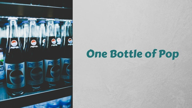 One Bottle of Pop