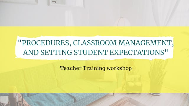 Procedures, classroom management, and...