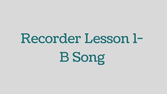 Recorder-Lesson-1-B-Song
