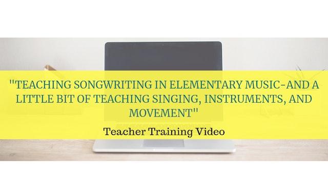 Teaching songwriting in elementary mu...