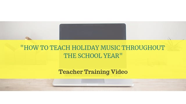 How to Teach Holiday Music Throughout...
