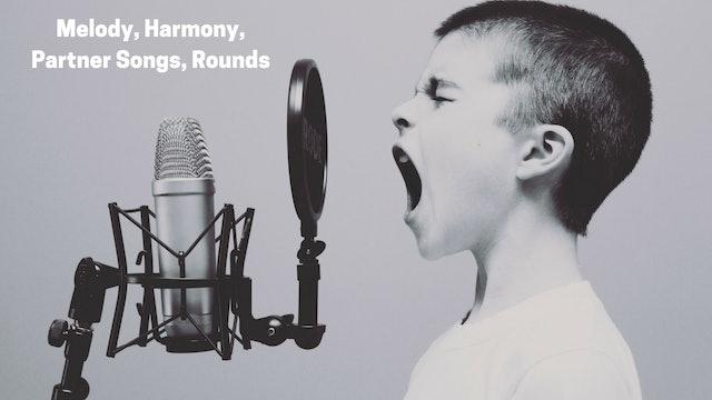 Melody, Harmony, Partner Songs, Rounds