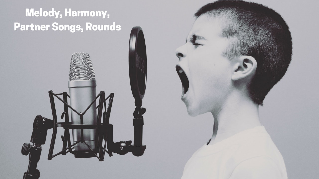 Melody, Harmony, Partner Songs, Rounds
