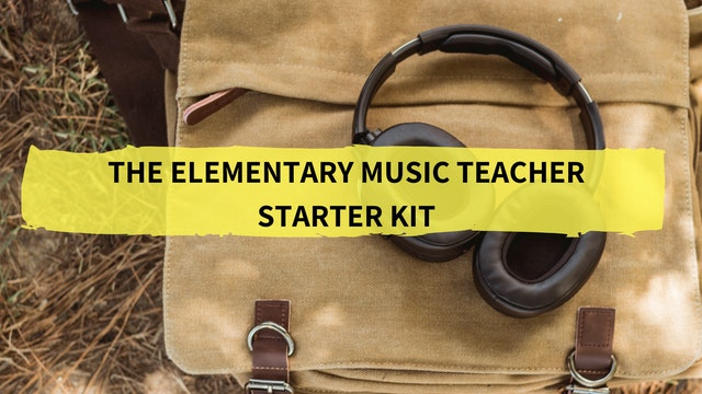The Elementary Music Teacher Starter Kit
