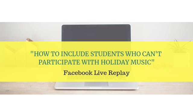 How to Include Students Who Can't Participate with Holiday Music