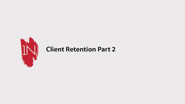 Client Retention part 2