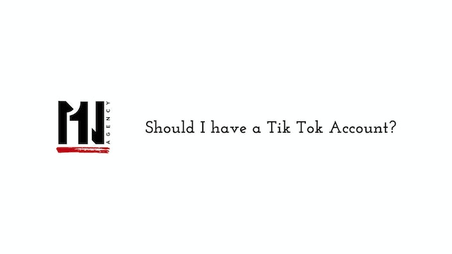 Should I have a Tik Tok Account?