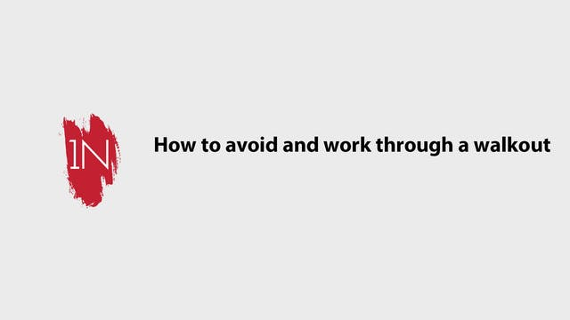How to avoid and work through a walkout