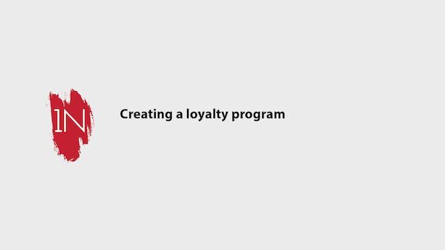 Creating a loyalty program