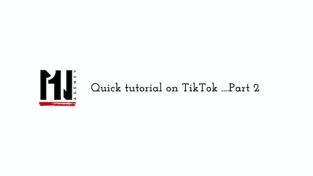 Quick tutorial on Tiktok ...Part 2