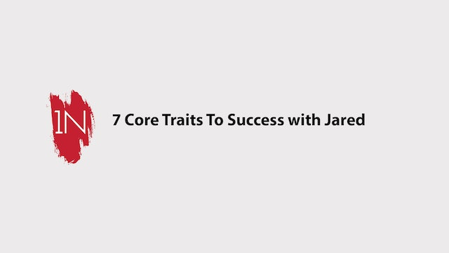 The 7 core traits for success with Jared
