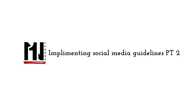 Implementing Social Media Guidelines part 2