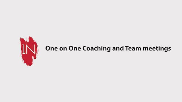 One on One Coaching and Team Meetings