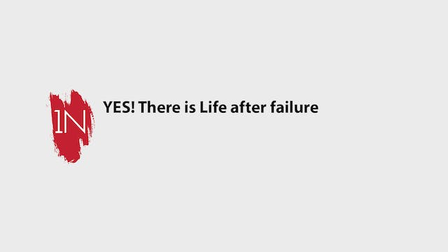 YES! There is Life After Failure!