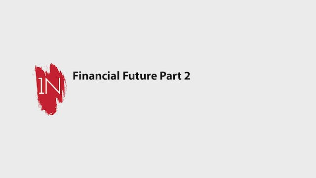 Financial Future Part 2