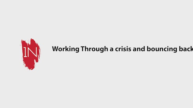 Working through a crisis and bouncing...