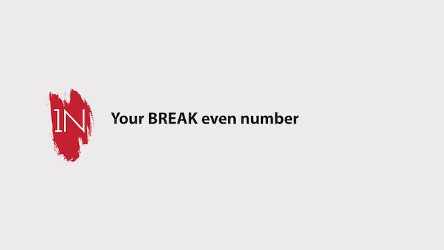 Your Break even number