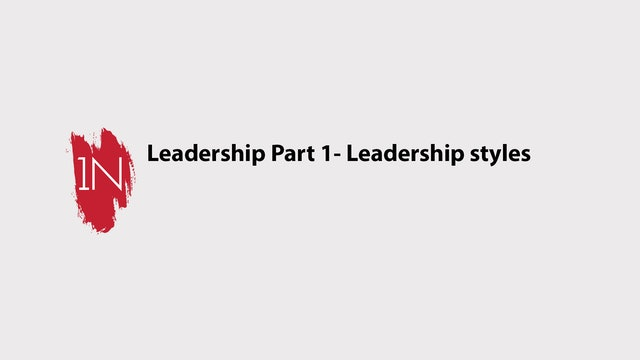 Leadership part 1- Leadership styles