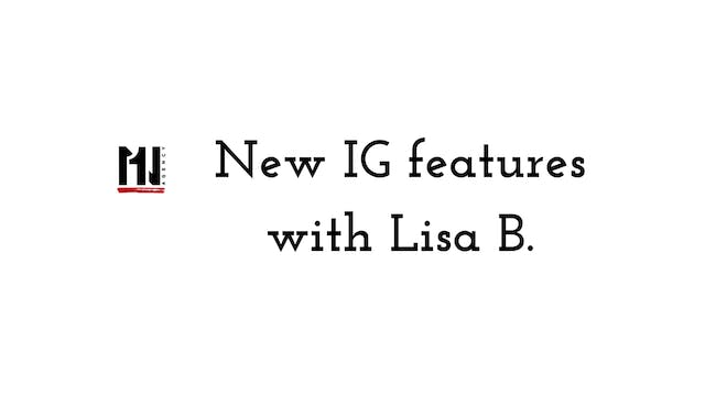 New Instagram Features with Lisa B.