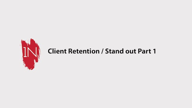 Client Retention/how to stand out and...