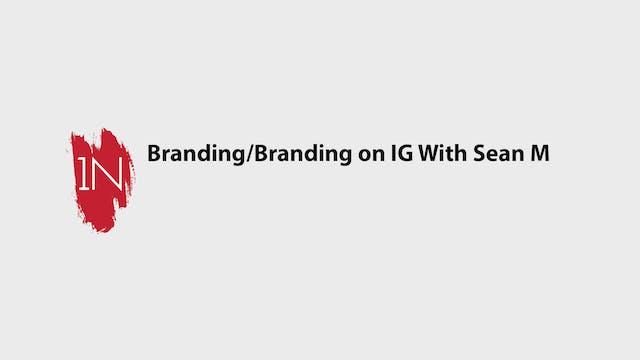 Branding/Branding on IG with Sean Mic...