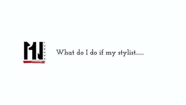 What do I do if my stylist........