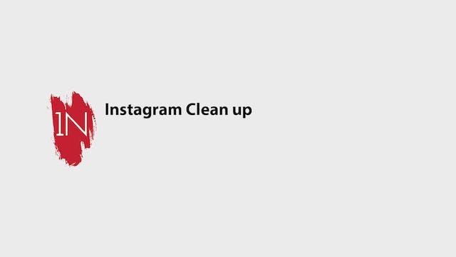 Instagram Clean up!
