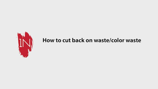 How to cut back on waste/color waste ...