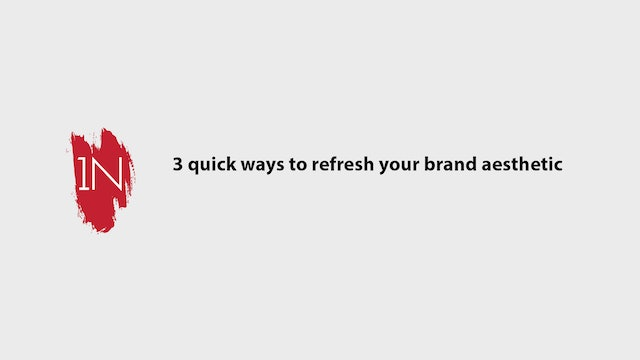 3 quick ways to refresh your brand aesthetic
