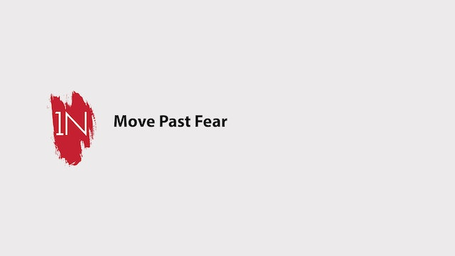 Move past Fear