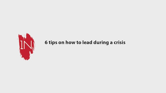 6 Tips on how to lead during a crisis