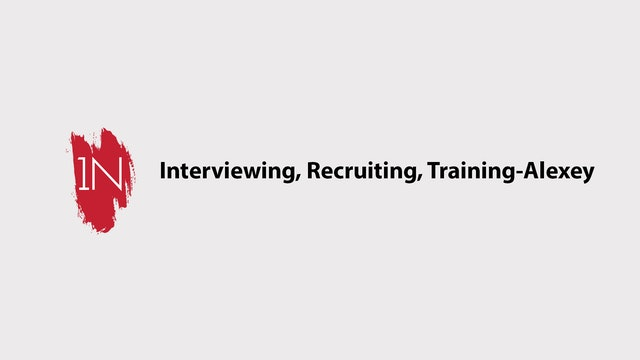 Interviewing, recruiting, and training with Alexey