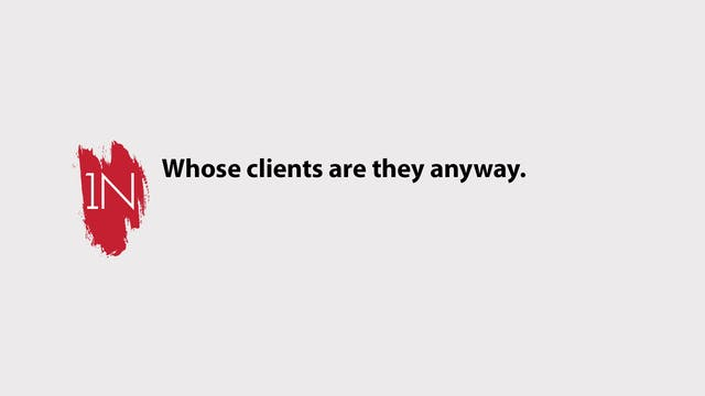 Who's clients are they anyway.How to ...