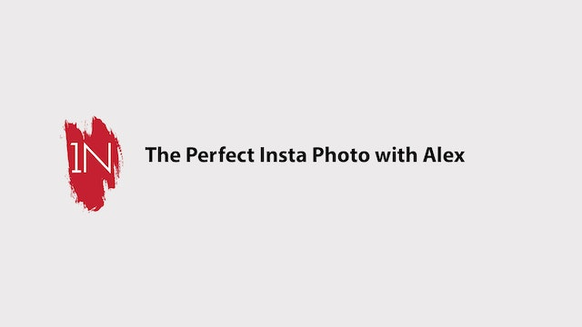 Creating the PERFECT Instagram Photo with Alex