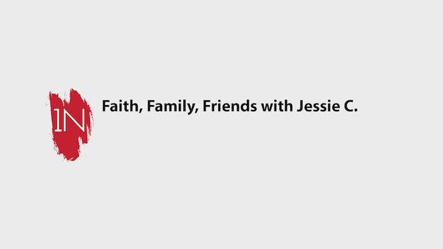 Faith, Family, Friends. with Jessie Carter