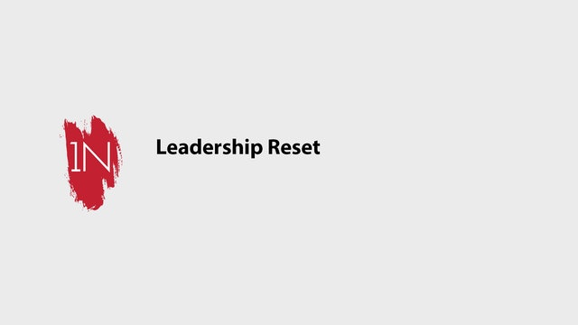 Leadership reset