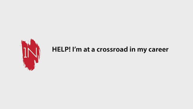 Help! I am at a crossroad in my career