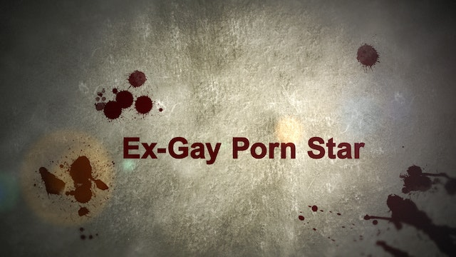 """Escape from Hell"" - Ex Gay Porn Star"