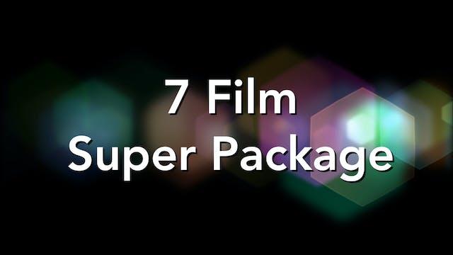 7 Film Super Package!