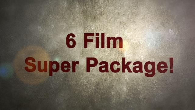 6 Film Super Package!