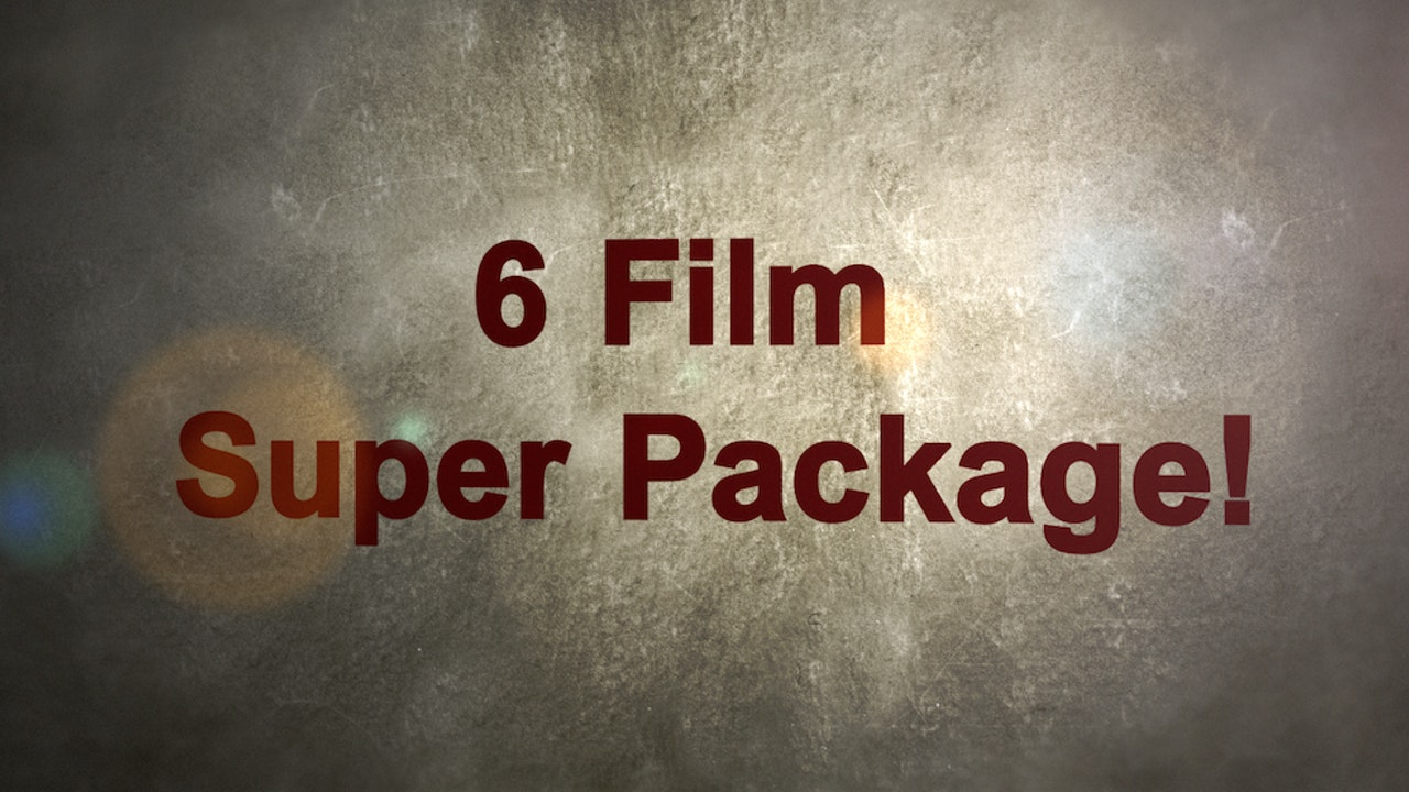 6 Film Super Package!
