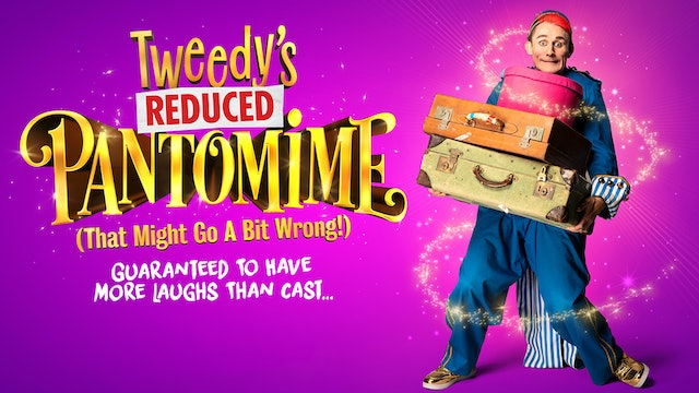 Tweedy's REDUCED Pantomime (That Might Go A Bit Wrong!)