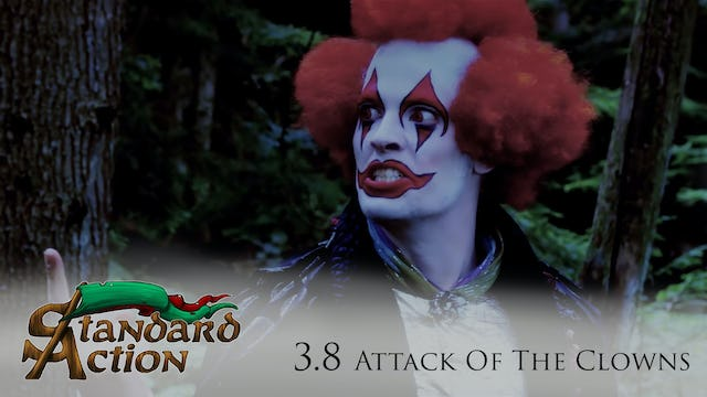 Standard Action: S3E8 - Attack of the Clowns